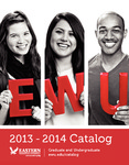 Graudate and Undergraduate Catalog, 2013-2014 by Eastern Washington University and Washington State Library. Electronic State Publications