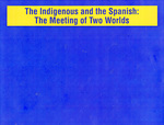 Chicano history game part 2. The Indigenous and the Spanish: The Meeting of the Two Worlds by Carlos Maldonado