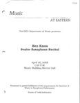 Ben Know Senior Saxophone Recital by Ben Know, Carol Miyamoto, Andrea Hope, Kendall Feeney, Chris Newbury, Steve Heffner, Kyle Smith, and Jeremy Hamilton