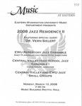 Jazz Residency II by EWU Repertory Jazz Ensemble, Central Valley High School Jazz Ensemble I, Central Valley and EWU Jazz Small Groups, and Vern Sielert