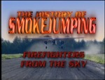Accompanying video loop by National Smokejumper Association