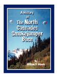 History of the North Cascades Smokejumper Base by William D. Moody