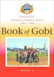 Book of Gobi, Book 1: Siskiyou Smokejumper Base, 1943-1981