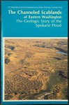 Channeled scablands of eastern Washington: the geologic story of the Spokane flood by Paul L. Weis, William L. Newman, and U.S. Geological Survey